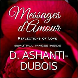 Messages Damour Reflections Of Love D Ashanti Dubois