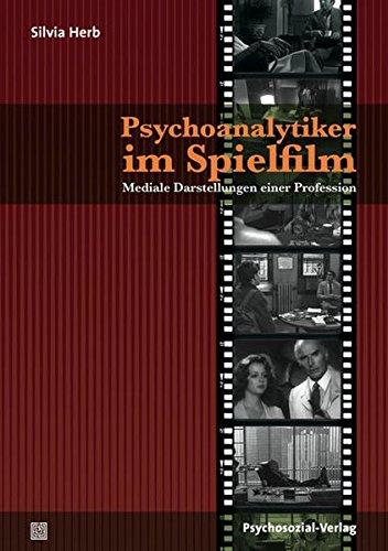 Psychoanalytiker im Spielfilm: Mediale Darstellungen einer Profession (Imago)