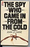 The Spy Who Came In From The Cold by Le Carre