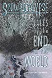 img - for Snowpocalypse: Tales of the End of the World book / textbook / text book