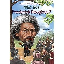 Who Was Frederick Douglass? (Who Was?)