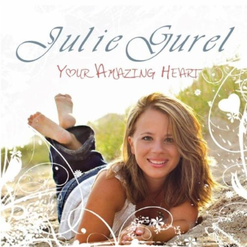 Heart You Re Amazing: Your Amazing Heart By Julie Gurel On Amazon Music