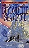 Beyond the Sea of Ice, William Sarabande, 0553268899