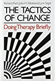 img - for The Tactics of Change: Doing Therapy Briefly book / textbook / text book