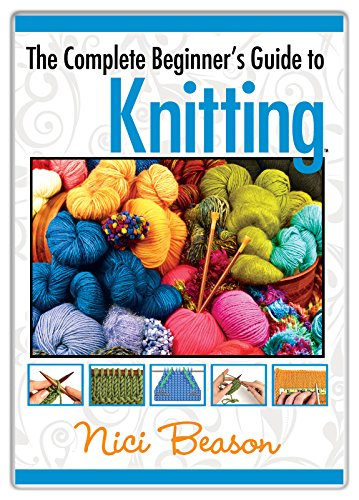 (The Complete Beginner's Guide to Knitting)