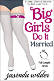 Big Girls Do It Married (Book 5)