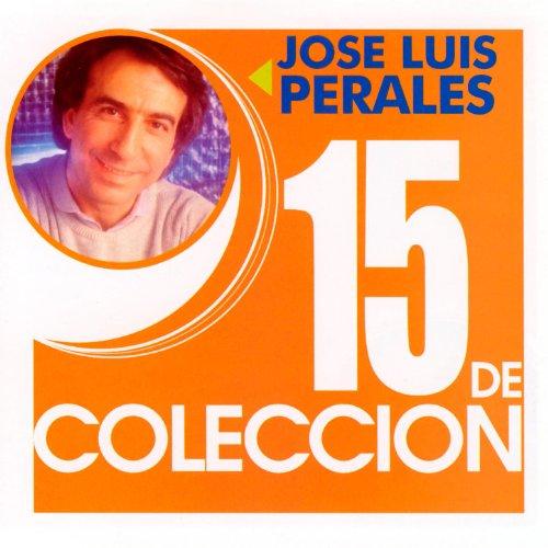 15 de Coleccion: José Luis Perales