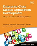 img - for Enterprise Class Mobile Application Development: A Complete Lifecycle Approach for Producing Mobile Apps (developerWorks Series) book / textbook / text book