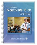 Principles of Pediatric ICD-10-CM Coding, AAP Committee on Coding, 1581107382