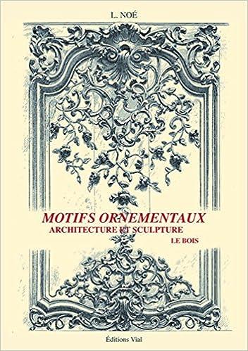 Amazon.fr - Motifs ornementaux : Architecture et sculpture ...