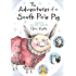 The Adventures of a South Pole Pig: A novel of snow and courage
