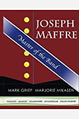 Joseph Maffre: Master of the Band by Mark Griep (2015-02-27) Paperback