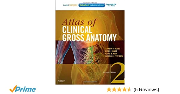 Atlas of Clinical Gross Anatomy: With STUDENT CONSULT Online Access ...