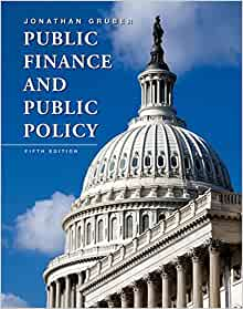 public finance and policy solution gruber essay Jonathan gruber, public finance and public policy, 4th ed worth publishers [jg] : this book is currently available for consultation in the administration office.