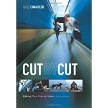 Cut by Cut: Editing Your Film or Video