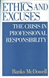img - for Ethics and Excuses: The Crisis in Professional Responsibility book / textbook / text book