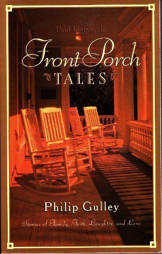 Front Porch Tales by Gulley, Philip published by Multnomah Books Paperback