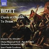 Bizet: Clovis et Clotilde / Te Deum