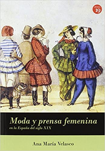 Moda y prensa femenina en España (siglo XIX): Amazon.es: Velasco ...