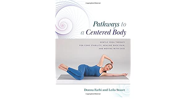 Pathways to a Centered Body: Gentle Yoga Therapy for Core ...