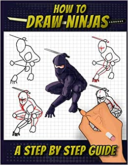 How To Draw Ninjas: A Step by Step Guide Ninjitsu ...