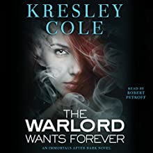 The Warlord Wants Forever: Immortals After Dark, Book 1 Audiobook by Kresley Cole Narrated by Robert Petkoff