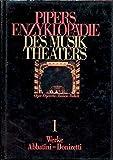 Pipers Enzyklopädie des Musiktheaters, 6 Bde. u. 1 Registerbd., Bd.1, Werke Abbatini - Donizetti