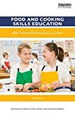 Food and Cooking Skills Education: Why teach people how to cook? (Routledge Studies in Food, Society and the Environment)