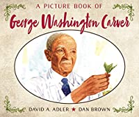 A Picture Book of George Washington Carver (Picture Book Biography)