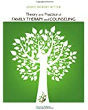 Theory and Practice of Family Therapy and Counseling