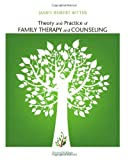 Theory and Practice of Family Therapy and Counseling, Bitter, James Robert, 1111840504
