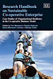 img - for Research Handbook on Sustainable Co-operative Enterprise: Case Studies of Organisational Resilience in the Co-operative Business Model (Research Handbooks in Business and Management Series) book / textbook / text book