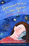 Someone Like You, Narrated By Katharine Powell, 6 Cds [Complete & Unabridged Audio Work]