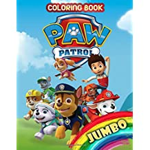 Paw Patrol Jumbo Coloring Book: Great Coloring Book for Kids and Any Fan of Paw Patrol (Perfect for Children Ages 4-12)
