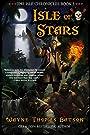 Isle of Stars (The Isle Chronicles Book 3)