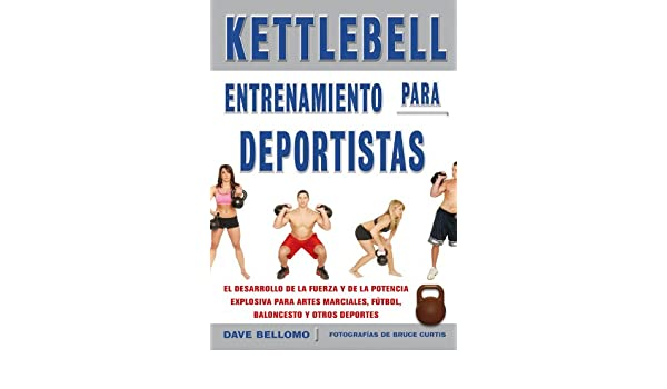 Kettlebell, entrenamiento para deportistas / Kettlebell, sports training (Spanish Edition): Dave Bellomo: 9788479028442: Amazon.com: Books