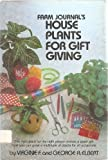 Farm Journals's Houseplants for Gift Giving, Virginie F. Elbert and George A. Elbert, 0385140053