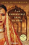 img - for By Indu Sundaresan La emperatriz tras el velo / The Twentieth Wife (Spanish Edition) (Poc Tra) [Paperback] book / textbook / text book