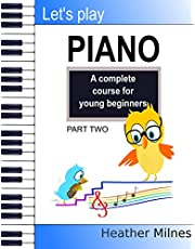 Let's Play Piano: A complete course for young beginners: Part Two