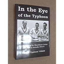 In the Eye of the Typhoon: The Inside Story of the MCC Tour of Australia and New Zealand 1954/55