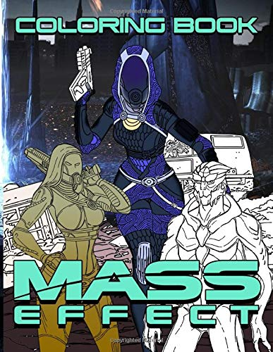 Mass Effect Coloring Book: Mass Effect Awesome Coloring Books For Adults, Teenagers Unique Colouring Pages