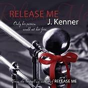 Release Me: Stark Trilogy 1 | J. Kenner