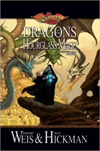 Dragons Of The Hourglass Mage Dragonlance The Lost Chronicles 3 By Margaret Weis