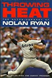 Throwing Heat, Frommer's Staff and Nolan Ryan, 038524438X