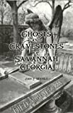 Ghosts and Gravestones of Savannah Georgia