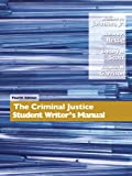 The Criminal Justice Student Writer's Manual, William A. Johnson and Stephen M. Garrison, 0132318768