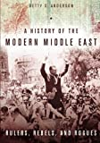 "Betty S. Anderson, ""A History of the Middle East: Rulers, Rebels, and Rogues (Stanford UP, 2016)"