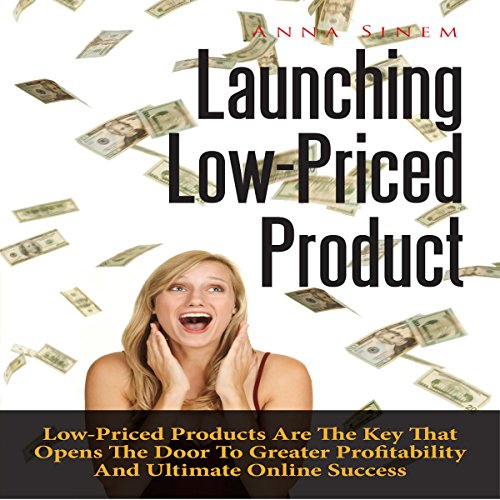 Remington Doors - Launching Low-Priced Product: Low-Priced Products Are the Key That Opens the Door to Greater Profitability and Ultimate Online Success