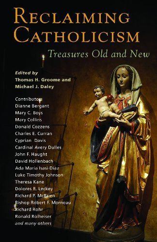 Reclaiming Catholicism: Treasures Old and New ebook