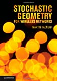 Stochastic Geometry for Wireless Networks, Haenggi, Martin, 1107014697